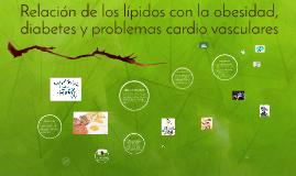 Copy of Copy of Relación de los lípidos con la obesidad diabetes y problemas