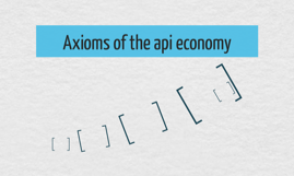 Axioms of the api economy