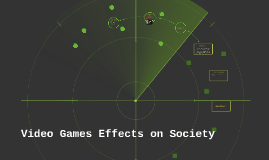 Video Games Effects on Society