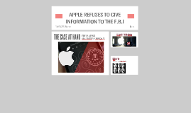 APPLE REFUSES TO GIVE INFORMATION TO THE F.B.I
