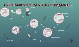 Copy of ENRUTAMIENTOS ESTATICOS Y DINAMICOS