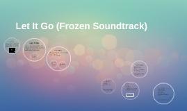 Let It Go (Frozen Soundtrack)