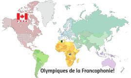 Olympiques de la Francophonie!