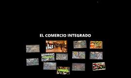Copy of EL COMERCIO INTEGRADO