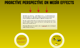 Proactive Perspective on Media Effects