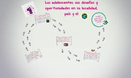 Copy of Los adolescentes: sus desafíos y oportunidades en su localid