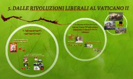3. DALLE RIVOLUZIONI LIBERALI AL VATICANO II