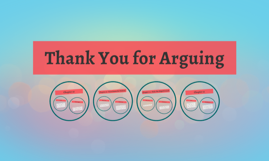 Copy of Thank You for Arguing