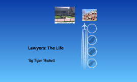 Lawyers: The Life