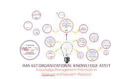 IMA 657 ORGANIZATIONAL KNOWLEDGE ASSET