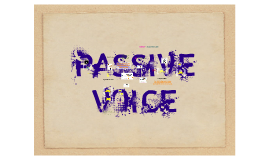 Copy of Copy of Passive Voice