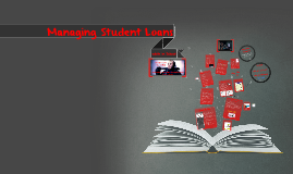 Managing Your Student Loans 105