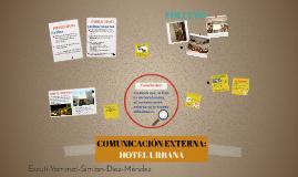 COMUNICACIÓN EXTERNA: HOTEL URBANA