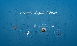 Extreme Kayak Fishing
