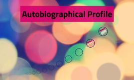 Autobiographical Profile