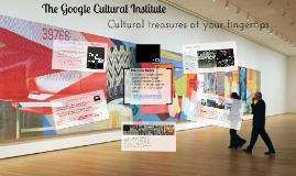Copy of The Google Cultural Institute