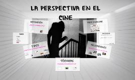 LA PERSPECTIVA EN EL CINE