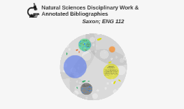ENG 112: Natural Sciences Disciplinary Work & Annotated Bibliographies