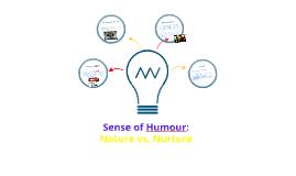 Copy of Sense of Humour: Nature vs. Nurture