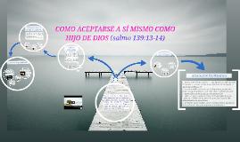 Copy of Copy of COMO ACEPTARSE A SÍ MISMO COMO HIJO DE DIOS