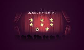 Lights! Camera! Action!