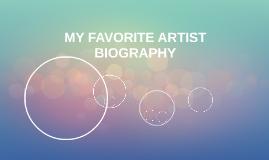 MY FAVORITE ARTIST BIOGRAPHY