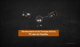 Democracia en la Europa latina: el caso de España.