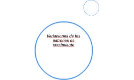 Variaciones de los patrones de crecimiento