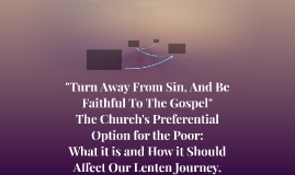 """""""Turn Away From Sin, And Be Faithful To The Gospel"""""""