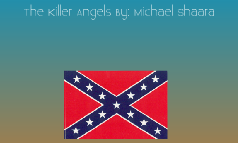 The Killer Angels By: Michael Shaara