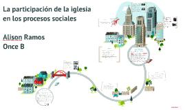 Copy of La participacion de la iglesia en los procesos sociales