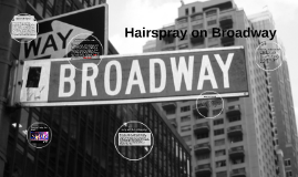 Hairspray on broadway