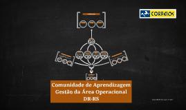 Comunidade de Aprendizagem Gestão da Área operacional DR-RS
