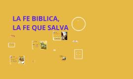 LA FE BIBLICA, LA FE QUE SALVA