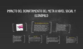 IMPACTO DEL DEPARTAMENTO DEL META A NIVEL SOCIAL Y ECONÓMICO