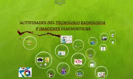 ACTIVIDADES DEL TECNOLOGO RADIOLOGO
