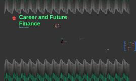 Career and Future Finance