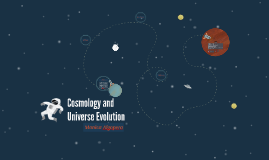 Cosmology and Universe Evolution