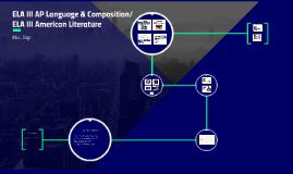 ELA III AP Language & Composition/ ELA III American Literatu