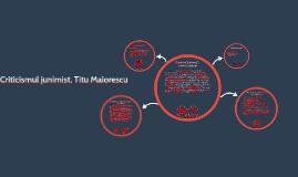 Copy of Criticismul junimist, Titu Maiorescu