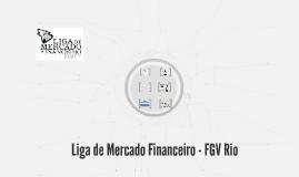Copy of Apresentação: Liga de Mercado Financeiro - FGV Rio