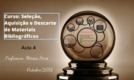 Copy of AULA 4 - Curso: Seleção, Aquisição e Descarte de Materiais Bibliográf