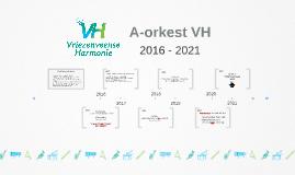 A-orkest VH 2016 - 2021