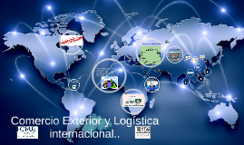 Copy of Comercio Exterior y Logistica internacional..