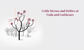 Celtic Deities or Gods and Goddesses