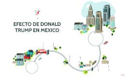 EFECTO DE DONALD TRUMP EN MEXICO