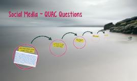 Social Media ~ QUAC Questions
