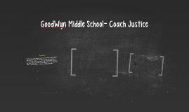 GoodWyn Middle School- Coach Justice
