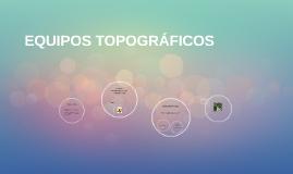 EQUIPOS TOPOGRÁFICOS