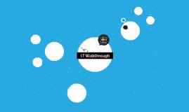 I.T Walkthrough